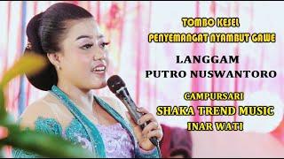 ANAK KU SING BAGUS DEWE.... LANGGAM  PUTRO NUSWANTORO - INAR WATI & HERI CAMPURSARI SHAKA