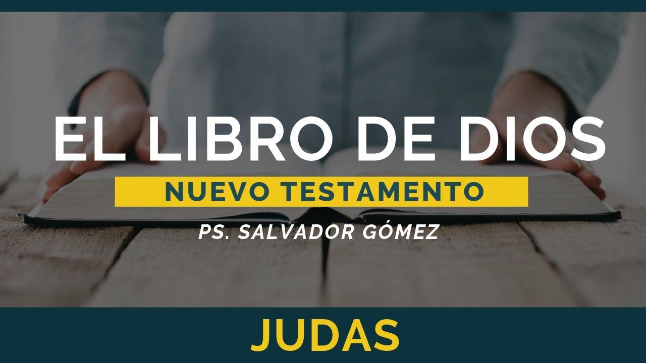 El Libro de Dios: Libro por Libro | Judas | Ps. Salvador Gómez Dickson