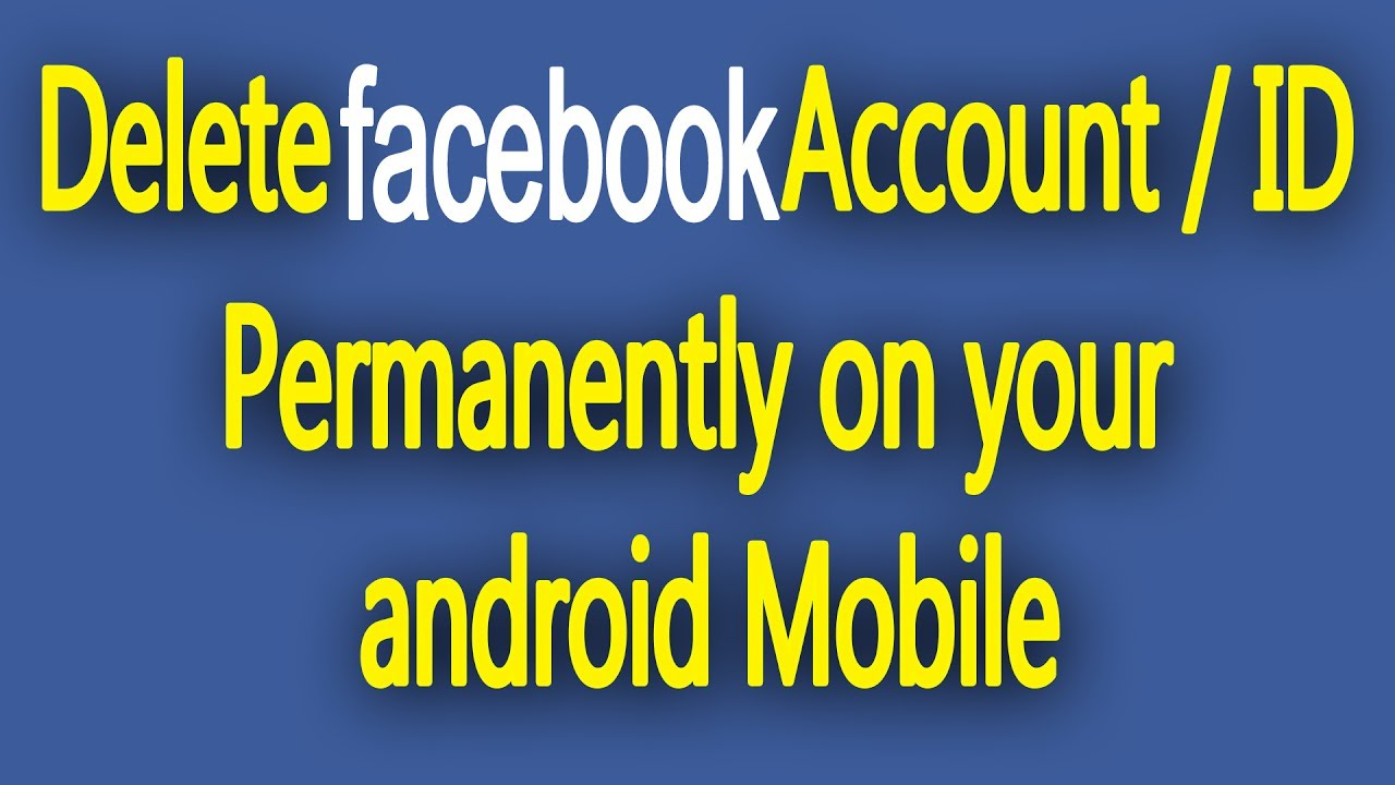 How to delete your mobile facebook account id block permanently how to delete your mobile facebook account id block permanently 2017 ccuart Images