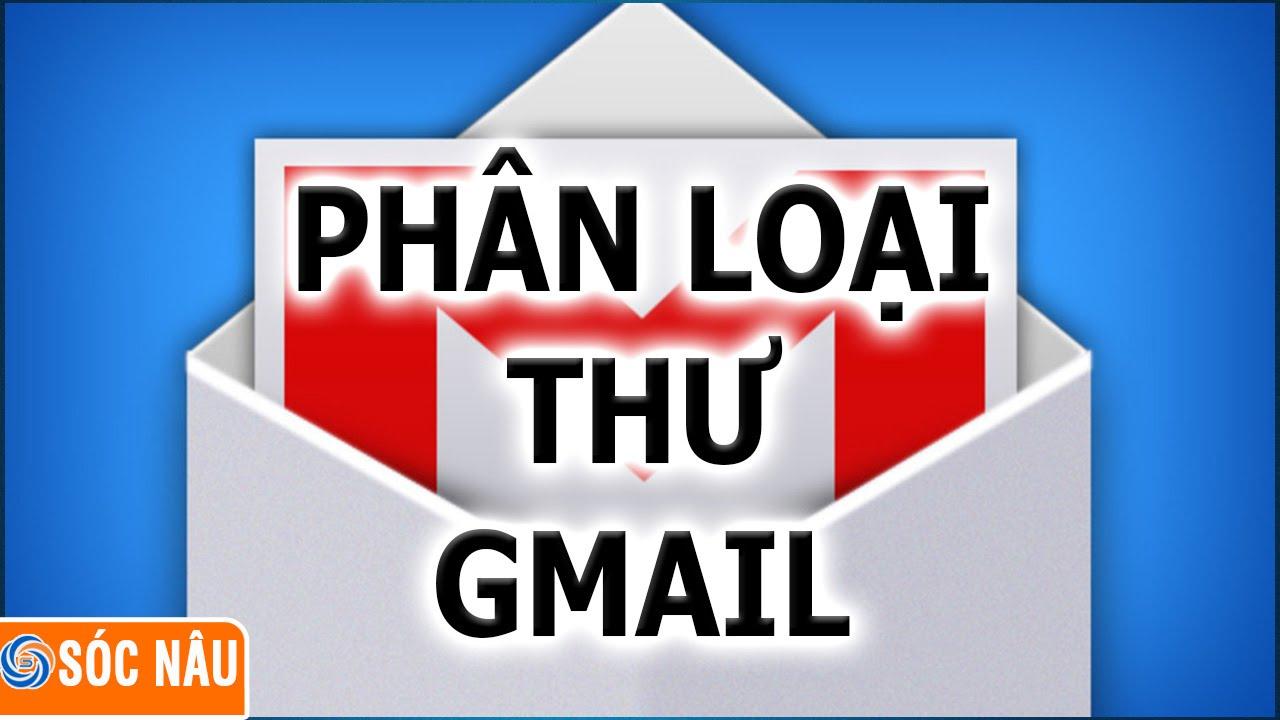 Tạo bộ lọc phân loại thư trong gmail