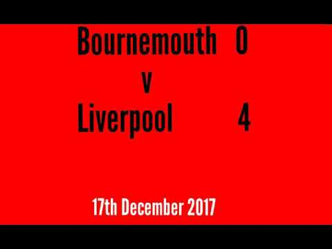 Bournemouth 0 v 4 Liverpool - All The Goals - Radio Commentary - 17/12/2017