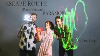 Escape Route (Piano Version) - Paramore - by Sam Yung