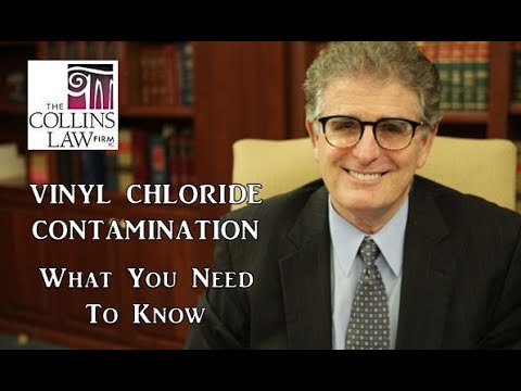 What You Need to Know About Vinyl Chloride Contamination/The Collins Law Firm/Environmental Lawyer