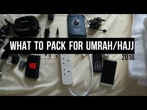 WHAT TO PACK FOR HAJJ 2016