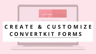TUTORIAL: How To Setup & Customize ConvertKit Opt-in Forms // Kimberly Ann Jimenez