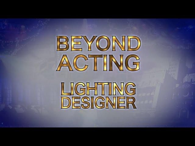 Beyond Acting: Other Jobs in Theatre- Lighting Designer