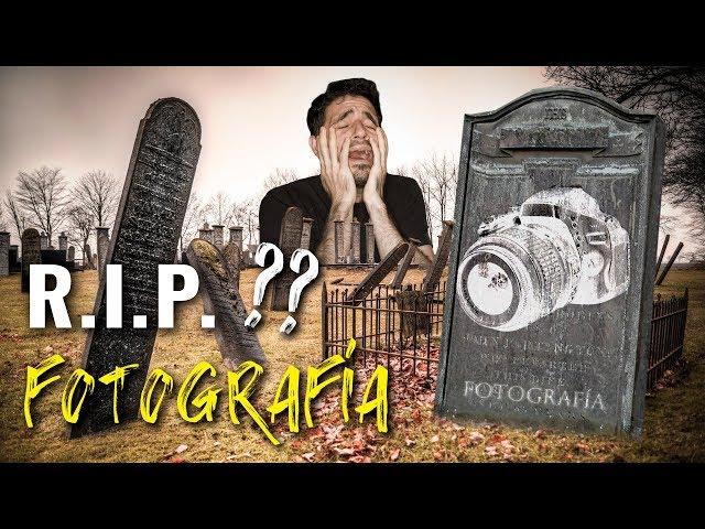 La FOTOGRAFÍA ha MUERTO?
