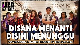 Download lagu Disana Menanti Disini Menunggu | Liza Natalia | Cover Song & Dance Choreo