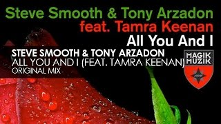 Steve Smooth & Tony Arzadon featuring Tamra Keenan - All You and I