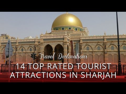 14 TOP RATED - Tourist Attractions in Sharjah, Arab