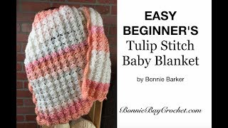 EASY BEGINNER'S Tulip Stitch Baby Blanket, by Bonnie Barker