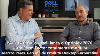 PAPOFÁCIL #394 Dell lança o Optiplex 7070 Ultra Form Factor totalmente modular