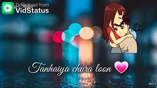Kareeb Aao Tumhari Tanhaiyan Chura lu