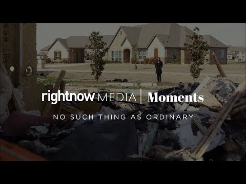 No Such Thing as Ordinary — RightNow Media