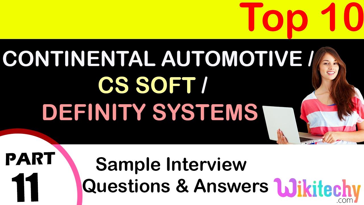 continental automotive cs soft definity systems top most continental automotive cs soft definity systems top most interview questions and answers