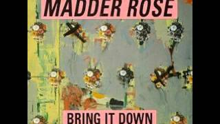 Bring it Down--Madder Rose