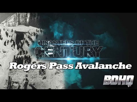 Rogers Pass Avalanche - Disasters of the Century