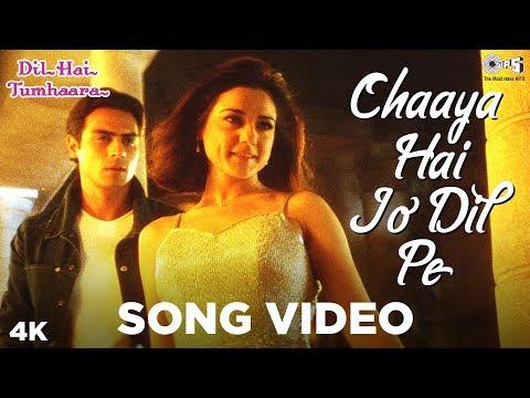 Chaaya Hai Jo Dil Pe Song Video- Dil Hai Tumhaara   Preity Zinta & Arjun Rampal   Kavita K & Shaan