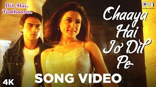 Chaaya Hai Jo Dil Pe Song Video- Dil Hai Tumhaara | Preity Zinta & Arjun Rampal | Kavita K & Shaan