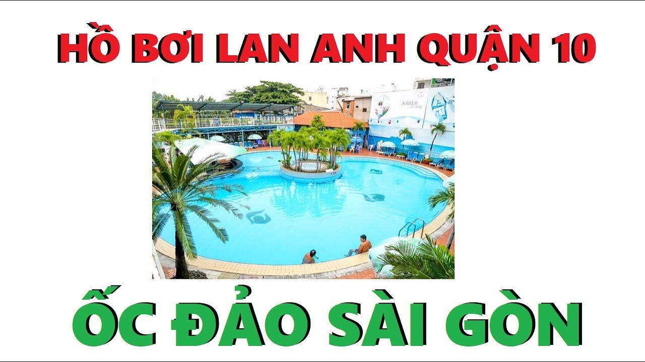 Hồ Bơi Lan Anh Quận 10 Ốc Đảo Trung Tâm  | Review Hồ Bơi #12 | Swimming Pool In VietNam