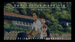 Naif - Benci Untuk Mencinta (Lofi Hip-Hop Indonesia)
