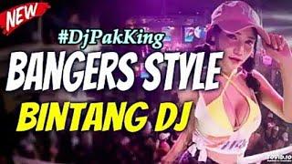 DJ PAK KING BANGERS STYLE TERBARU 2018 || REMIX PALING KEREN 2018 || VERSI BINTANG DJ