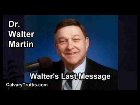 Walter's Last Message - Walter Martin