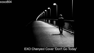 Gambar cover 170722 EXO Chanyeol Cover - 'Don't Go Today'_(soundcloud )