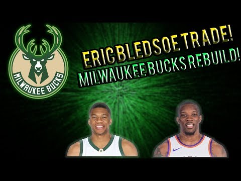 ERIC BLEDSOE TRADED TO THE BUCKS! 2018 MILWAUKEE BUCKS REBUILD!