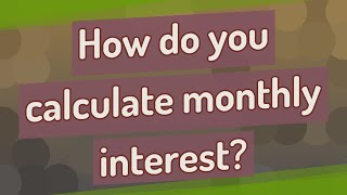 How do you calculate monthly interest? screenshot 3