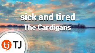 sick and tired - The Cardigans -- TJ Karaoke Song NO. 21764 sick an...