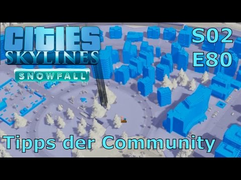 Cities Skylines Snowfall S02E80 - Tipps der Community [DEUTSCH/PC/HD]