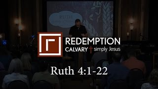 Ruth 4: 1-22 - Redemption Calvary