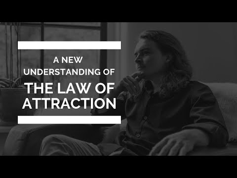 A New Understanding of The Law of Attraction