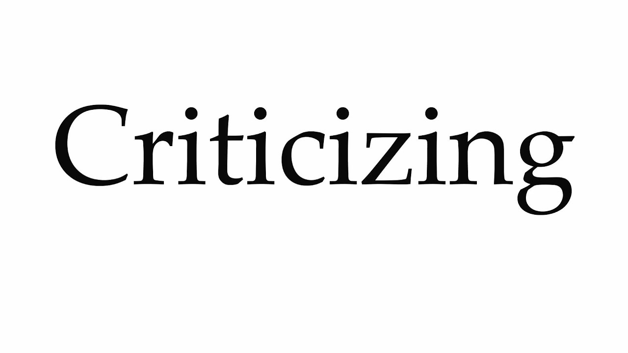 How to Pronounce Criticizing