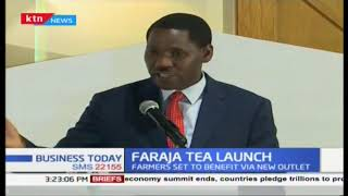 Faraja Premium Tea launched to promote Kenyan farmers | Business Today 29/11/2018