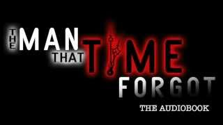 The Man That Time Forgot Audiobook Launch Trailer
