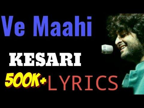 ve-maahi-lyrics-kesari-|-akshay-kumar-&-arijit-singh