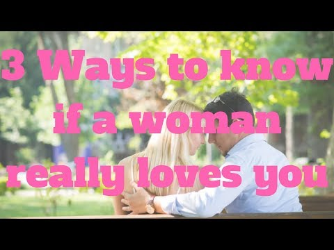 3-ways-to-know-if-a-woman-really-loves-you