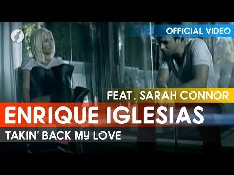 Enrique Iglesias - Takin' Back My Love (feat. Sarah Connor)