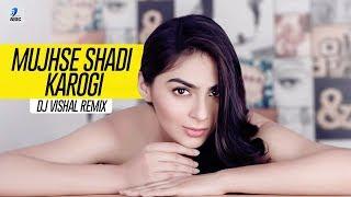 Mujhse Shadi Karogi Remix DJ Vishal Mp3 Song Download
