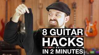 8 Guitar HACKS In 120 SECONDS!! [Every Guitarist Should Know These]