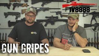 GUN GRIPES #120: