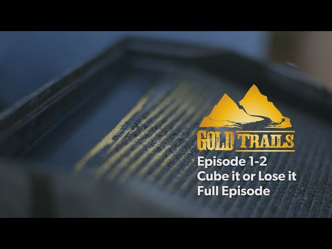 Gold Trails Episode 2 Full Cube it or Lose it