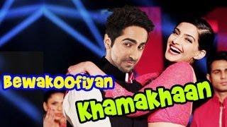 Khamakhaan song Bewakoofiyaan ft Ayushmann & Sonam Kapoor RELEASES