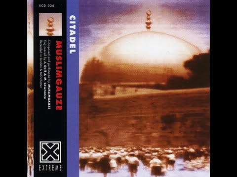 Muslimgauze – Citadel (1994) [FULL ALBUM]