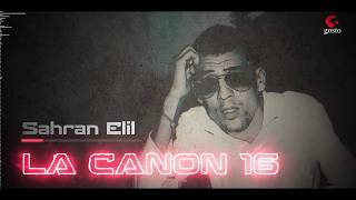 La Canon 16 - Sahran Elil - Officiel Audioلا كانون ١٦