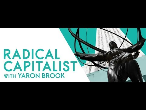 Radical Capitalist Episode #125: The Crazy World, Left and Right