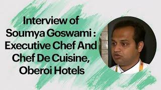 Interview of Soumya Goswami   Executive