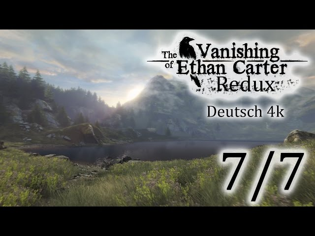 7/7▼The Vanishing Of Ethan Carter Redux▼ 4k, Let's Play, Deutsch, Blind